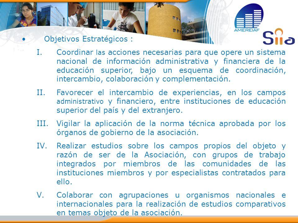 Objetivos Estratégicos : I.Coordinar las acciones necesarias para que opere un sistema nacional de información administrativa y financiera de la educa