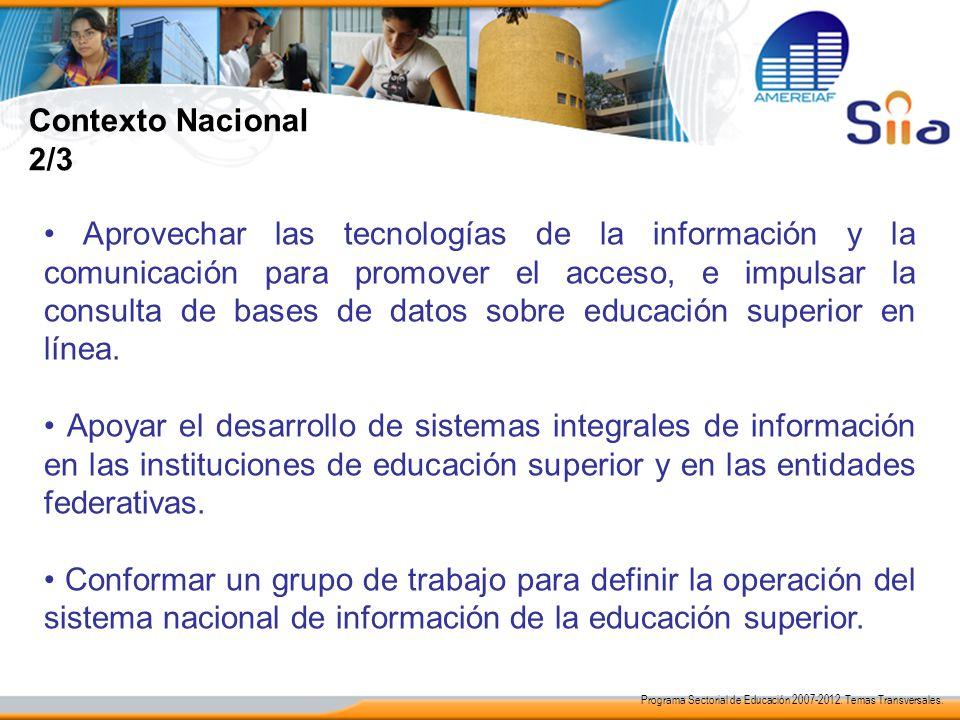 Contexto Nacional 2/3 Aprovechar las tecnologías de la información y la comunicación para promover el acceso, e impulsar la consulta de bases de datos