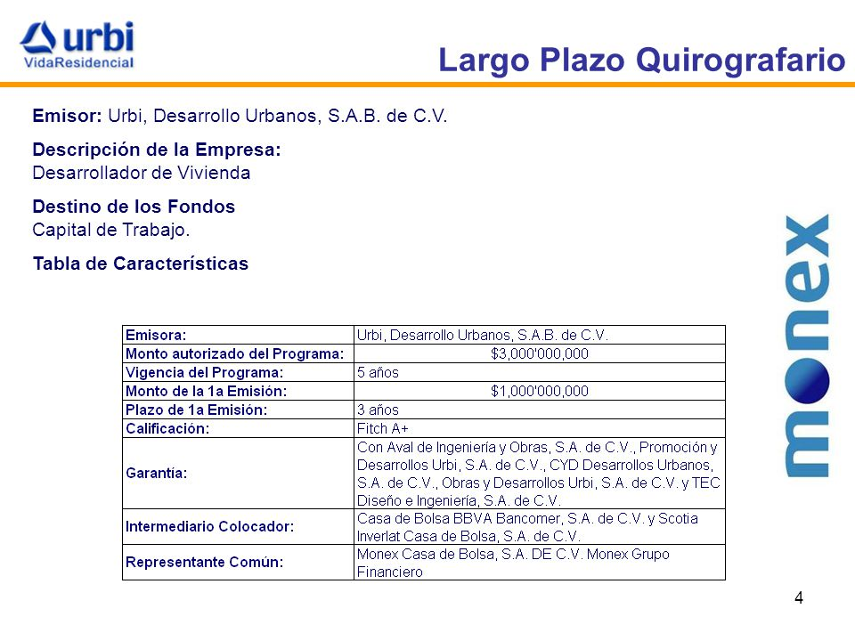 4 Largo Plazo Quirografario Emisor: Urbi, Desarrollo Urbanos, S.A.B.
