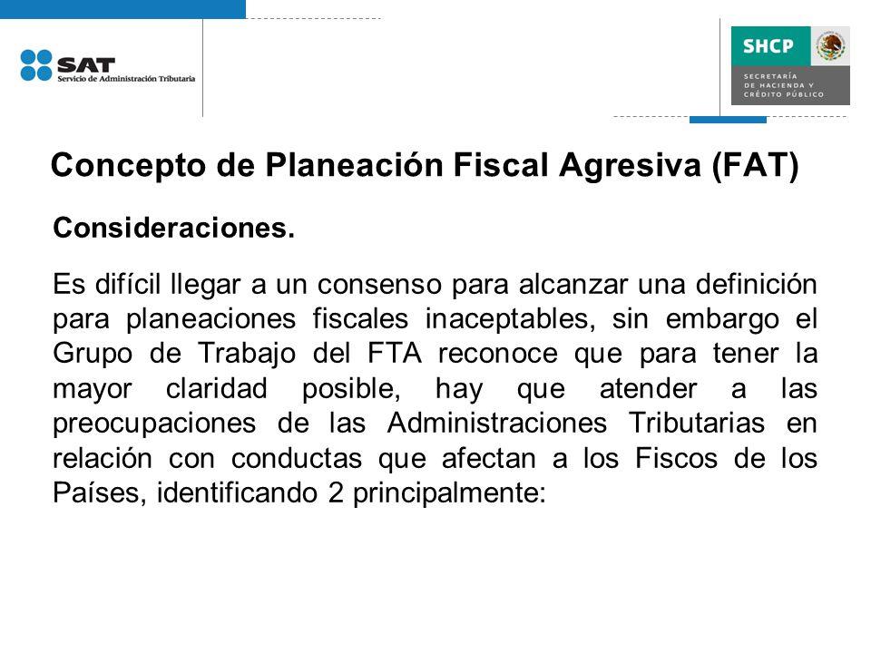 Concepto de Planeación Fiscal Agresiva (FAT) Consideraciones. Es difícil llegar a un consenso para alcanzar una definición para planeaciones fiscales