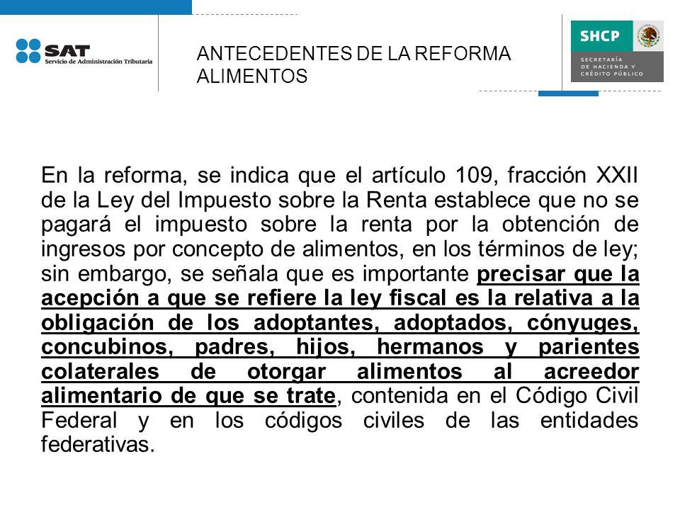 En la reforma, se indica que el artículo 109, fracción XXII de la Ley del Impuesto sobre la Renta establece que no se pagará el impuesto sobre la rent