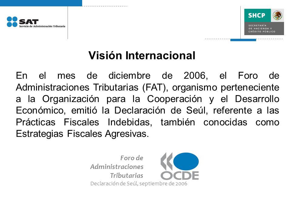 Visión Internacional Foro de Administraciones Tributarias Declaración de Seúl, septiembre de 2006 En el mes de diciembre de 2006, el Foro de Administr