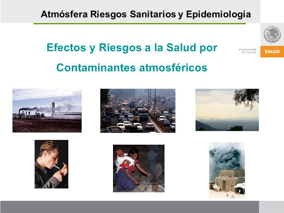 Efectos y Riesgos a la Salud por Contaminantes atmosféricos Atmósfera Riesgos Sanitarios y Epidemiología
