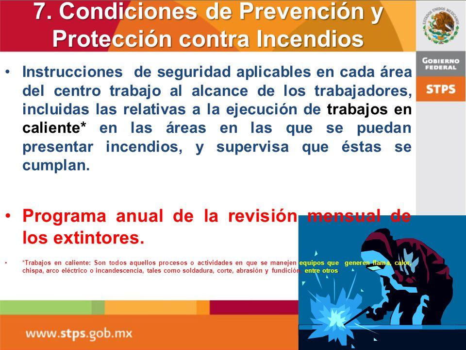 6. Obligaciones de los trabajadores Cumplir con las instrucciones de seguridad Con las medidas de protección y prevención Participar en las actividade