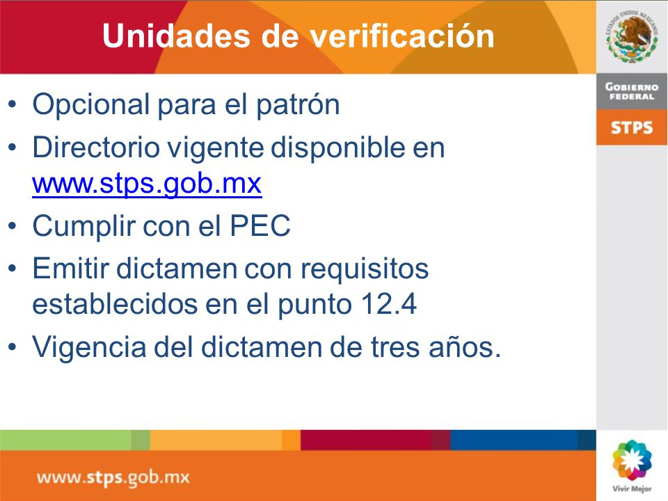 12. Unidades de verificación 12.1 El patrón tendrá la opción de contratar unidades de verificación acreditadas y aprobadas, según lo establecido en la