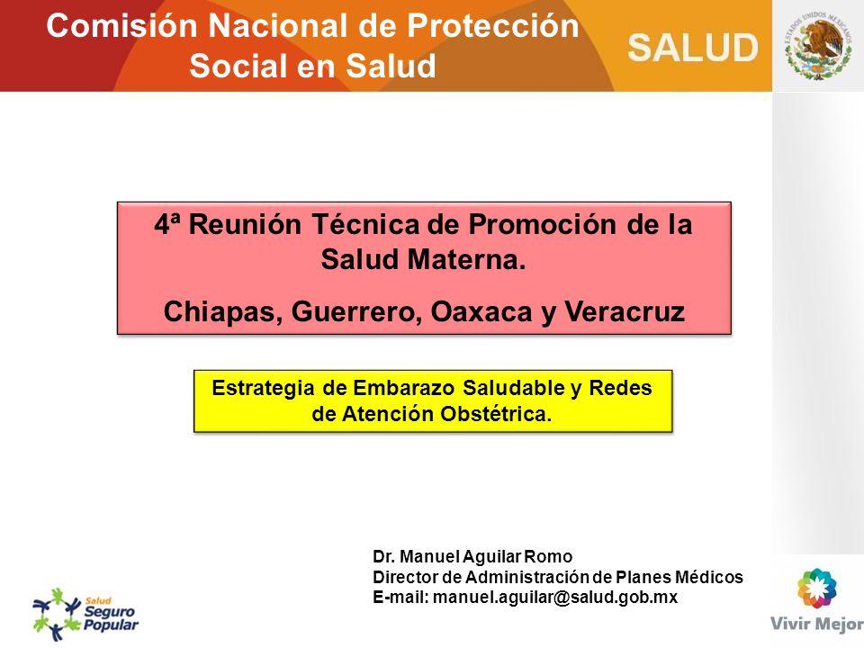 4ª Reunión Técnica de Promoción de la Salud Materna. Chiapas, Guerrero, Oaxaca y Veracruz 4ª Reunión Técnica de Promoción de la Salud Materna. Chiapas
