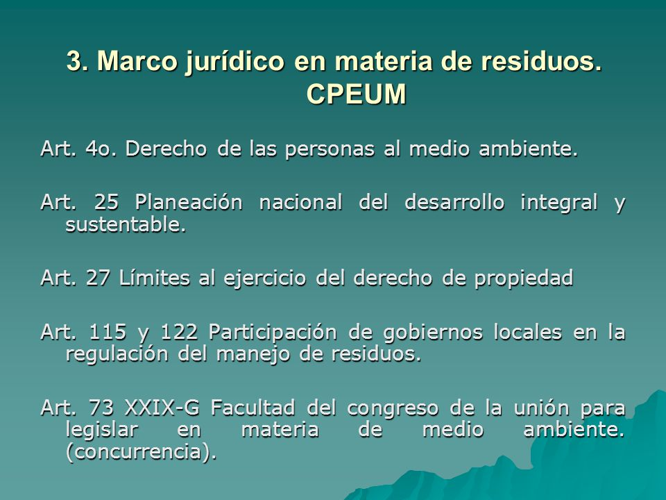 3.Marco jurídico en materia de residuos. CPEUM Art.