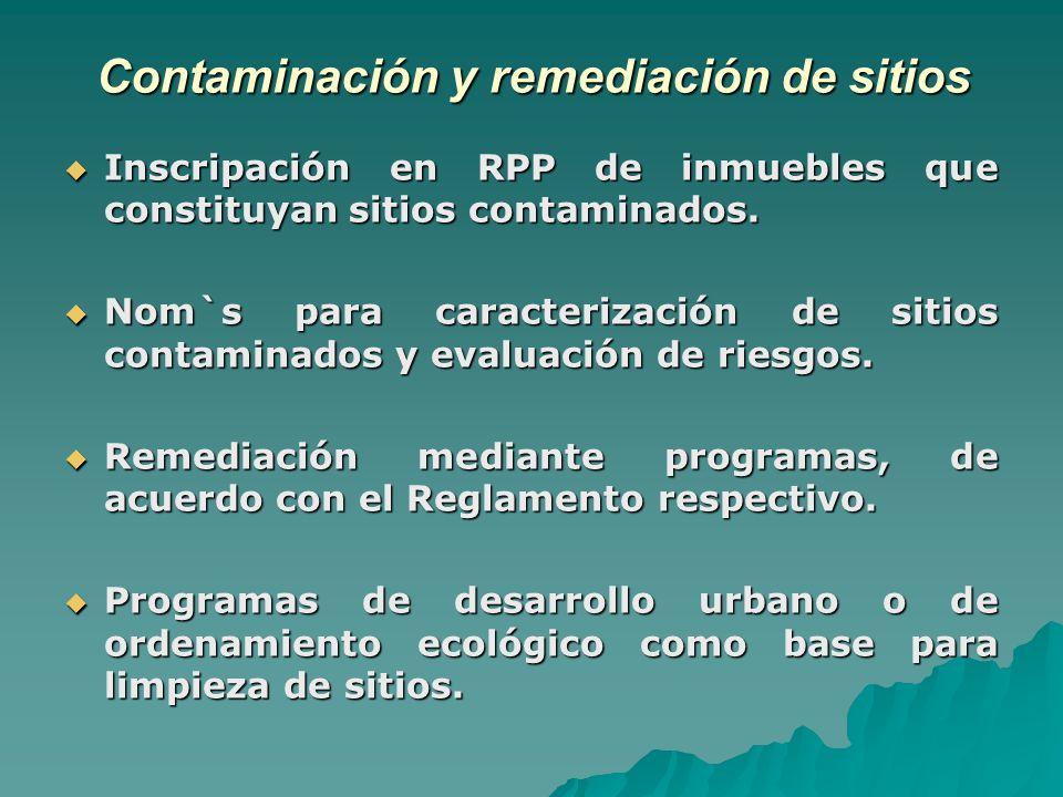 Contaminación y remediación de sitios Inscripación en RPP de inmuebles que constituyan sitios contaminados.