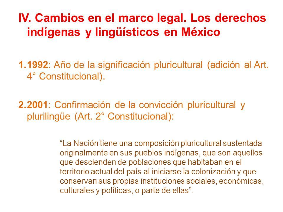 IV. Cambios en el marco legal. Los derechos indígenas y lingüísticos en México 1.1992: Año de la significación pluricultural (adición al Art. 4° Const