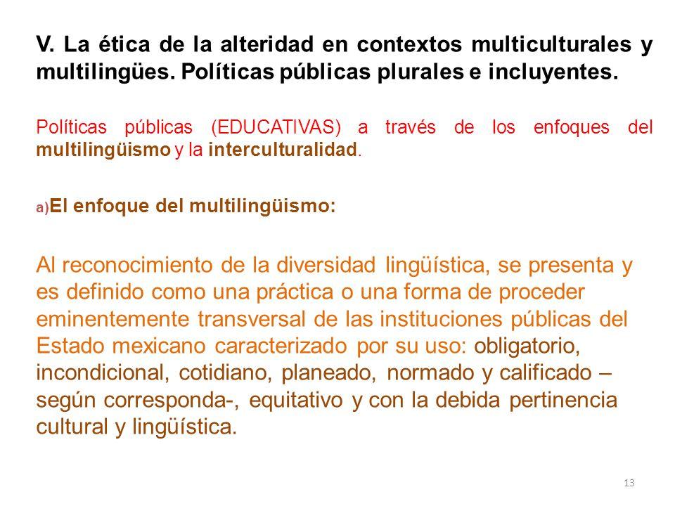 b) El enfoque intercultural, refiere el: Reconocimiento de la naturaleza y complejidad de las relaciones sociales (conflictos).