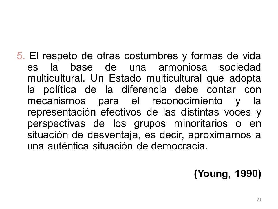El ideal normativo de una sociedad homogénea no contribuye al establecimiento de una nación armónica.