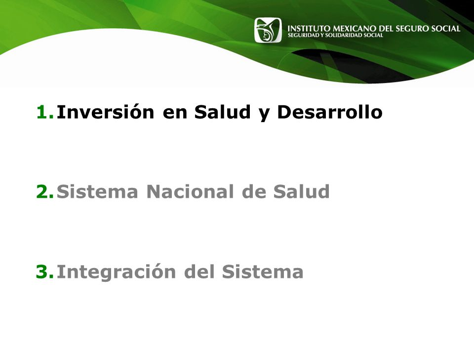 1.Inversión en Salud y Desarrollo 2.Sistema Nacional de Salud 3.Integración del Sistema