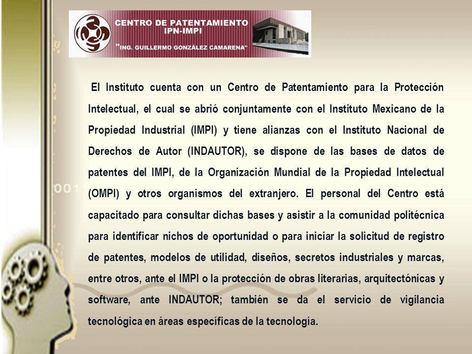 El Instituto cuenta con un Centro de Patentamiento para la Protección Intelectual, el cual se abrió conjuntamente con el Instituto Mexicano de la Prop
