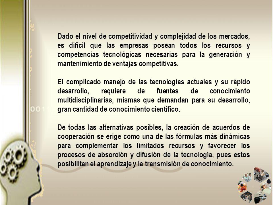 Dado el nivel de competitividad y complejidad de los mercados, es difícil que las empresas posean todos los recursos y competencias tecnológicas neces