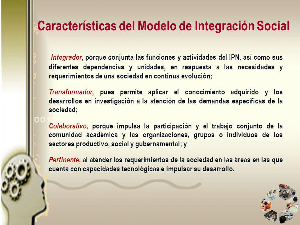 Integrador, porque conjunta las funciones y actividades del IPN, así como sus diferentes dependencias y unidades, en respuesta a las necesidades y req
