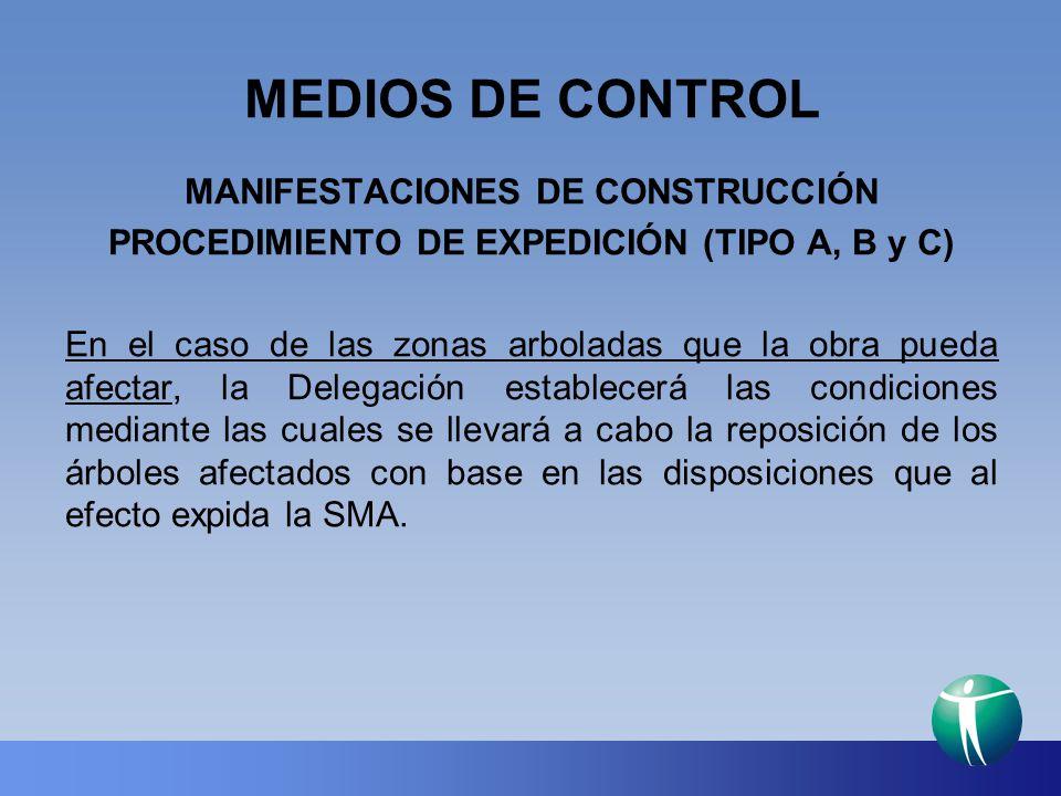 MEDIOS DE CONTROL MANIFESTACIONES DE CONSTRUCCIÓN PROCEDIMIENTO DE EXPEDICIÓN (TIPO A, B y C) En el caso de las zonas arboladas que la obra pueda afec
