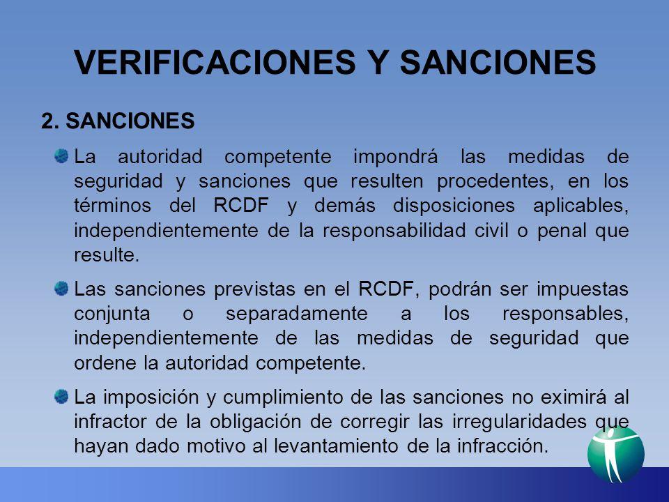 VERIFICACIONES Y SANCIONES 2. SANCIONES La autoridad competente impondrá las medidas de seguridad y sanciones que resulten procedentes, en los término