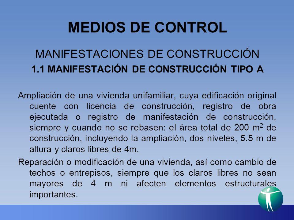 MEDIOS DE CONTROL MANIFESTACIONES DE CONSTRUCCIÓN 1.1 MANIFESTACIÓN DE CONSTRUCCIÓN TIPO A Ampliación de una vivienda unifamiliar, cuya edificación or