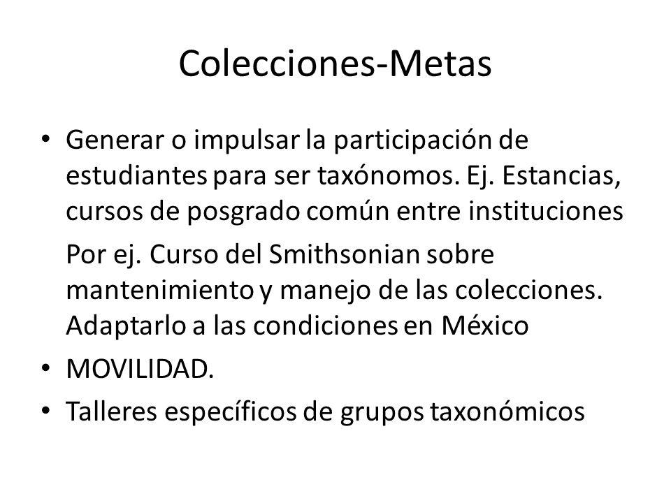 Colecciones-Metas Generar o impulsar la participación de estudiantes para ser taxónomos.