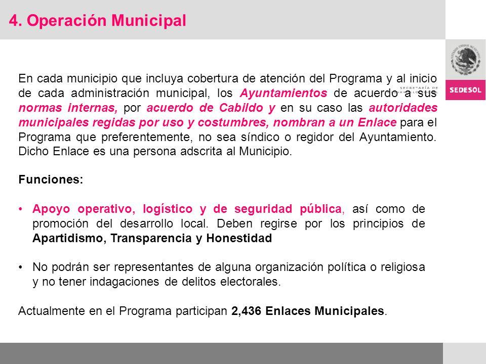 4. Operación Municipal En cada municipio que incluya cobertura de atención del Programa y al inicio de cada administración municipal, los Ayuntamiento