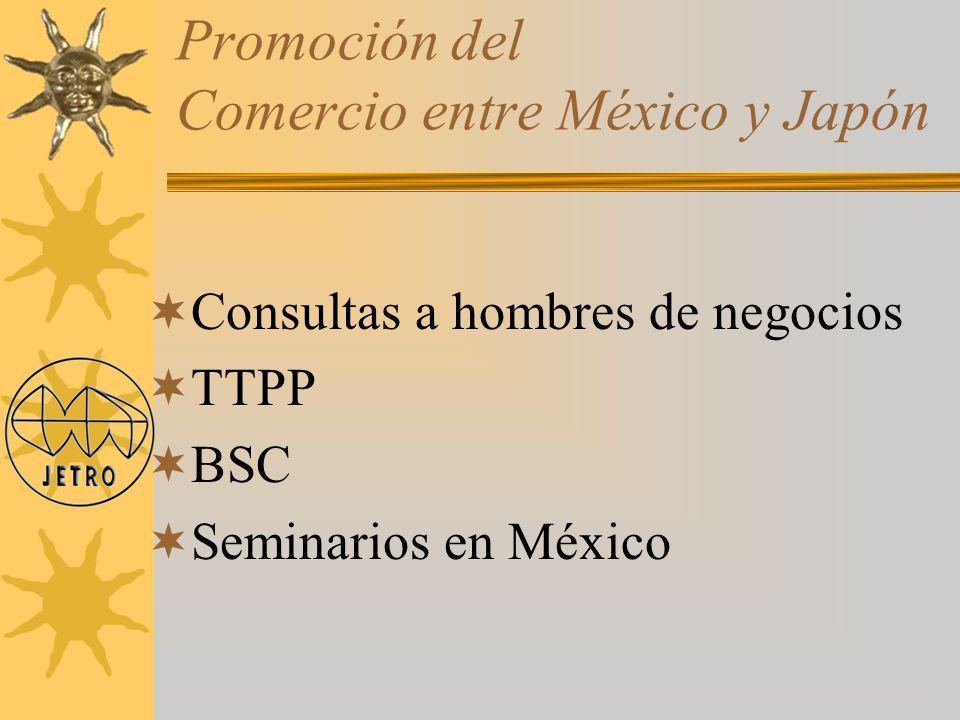 Promoción del Comercio entre México y Japón Consultas a hombres de negocios TTPP BSC Seminarios en México