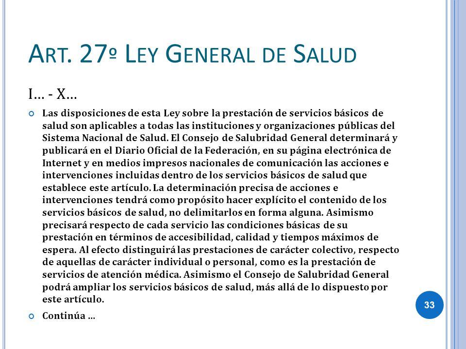 A RT. 27 º L EY G ENERAL DE S ALUD I… - X… Las disposiciones de esta Ley sobre la prestación de servicios básicos de salud son aplicables a todas las