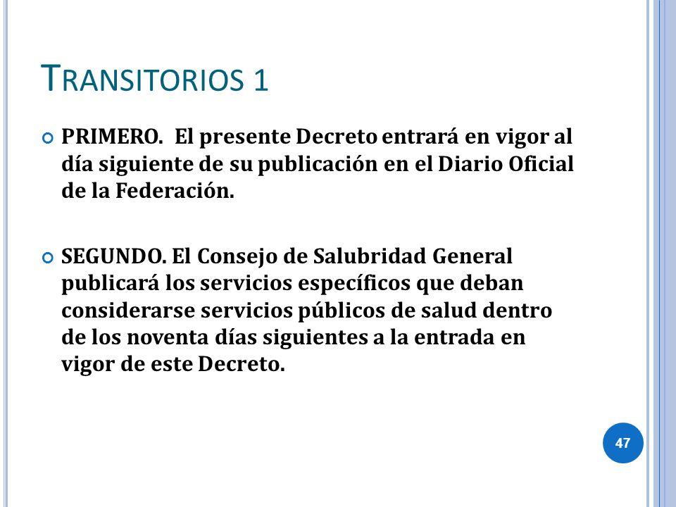 T RANSITORIOS 1 PRIMERO. El presente Decreto entrará en vigor al día siguiente de su publicación en el Diario Oficial de la Federación. SEGUNDO. El Co