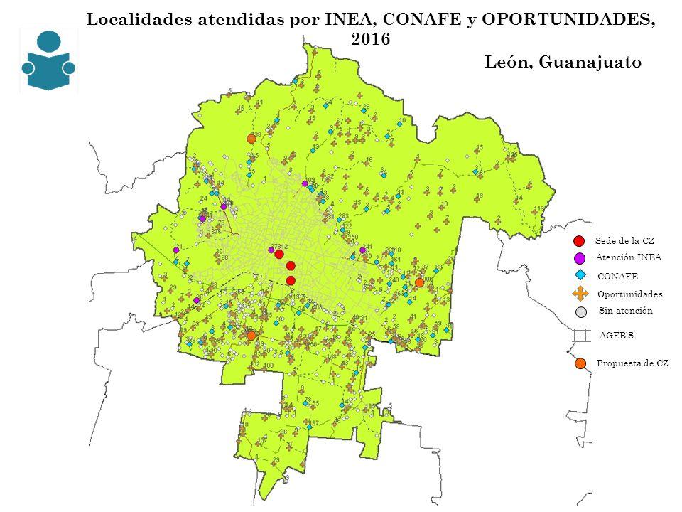 Localidades atendidas por INEA, CONAFE y OPORTUNIDADES, 2016 CONAFE Sede de la CZ Sin atención Oportunidades Atención INEA León, Guanajuato AGEBS Prop