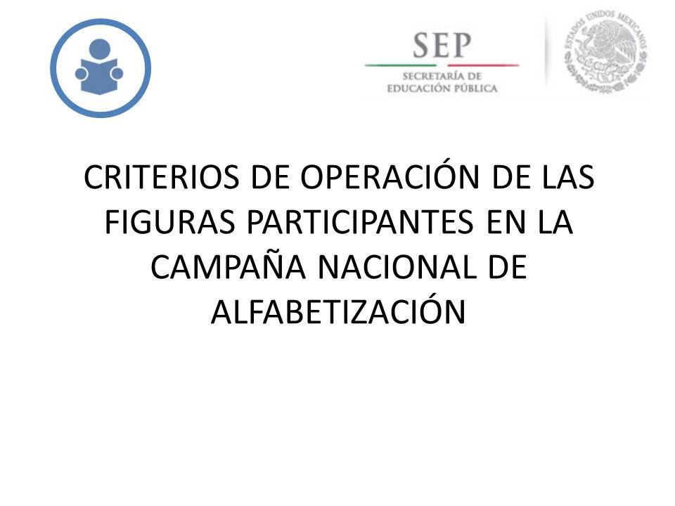 CRITERIOS DE OPERACIÓN DE LAS FIGURAS PARTICIPANTES EN LA CAMPAÑA NACIONAL DE ALFABETIZACIÓN
