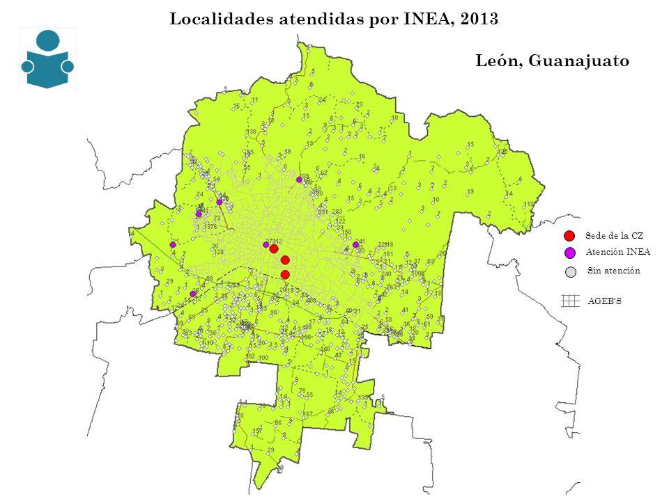 Localidades atendidas por INEA, 2013 León, Guanajuato Sede de la CZ Sin atención Atención INEA AGEBS