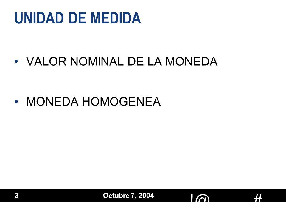 # !@ Octubre 7, 2004 4 VALUACION DE ACTIVOS Y PASIVOS VALORES HISTORICOS VALORES CORRIENTES –MERCADOS TRANSPARENTES –COSTOS DE REPOSICION, REEMPLAZO O SUSTITUCION –VALORES NETOS DE REALIZACION –VALORES DESCONTADOS LIMITE – VALORES RECUPERABLES –SIN DESCONTAR Y DESCONTADOS VALORES HISTORICOS VALORES CORRIENTES –MERCADOS TRANSPARENTES –COSTOS DE REPOSICION, REEMPLAZO O SUSTITUCION –VALORES NETOS DE REALIZACION –VALORES DESCONTADOS LIMITE – VALORES RECUPERABLES –SIN DESCONTAR Y DESCONTADOS