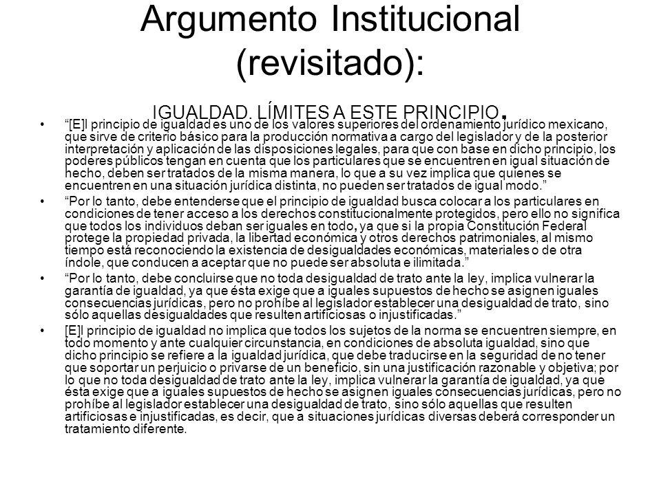 Argumento Institucional (revisitado): IGUALDAD.LÍMITES A ESTE PRINCIPIO.