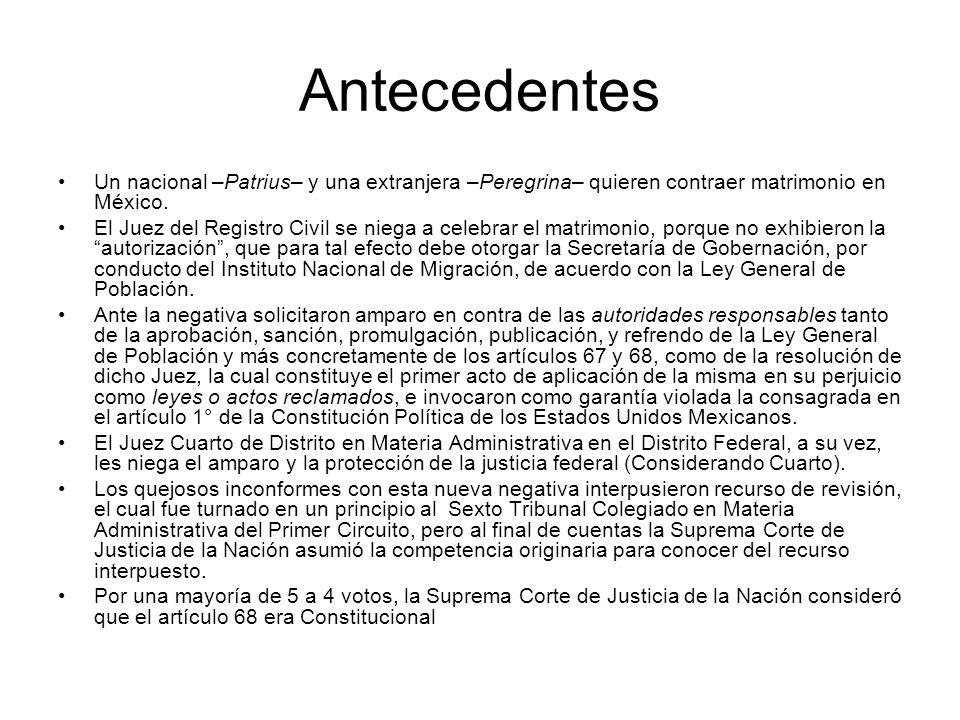 Antecedentes Un nacional –Patrius– y una extranjera –Peregrina– quieren contraer matrimonio en México.
