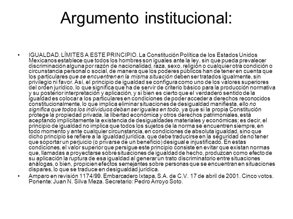 Argumento institucional: IGUALDAD.LÍMITES A ESTE PRINCIPIO.