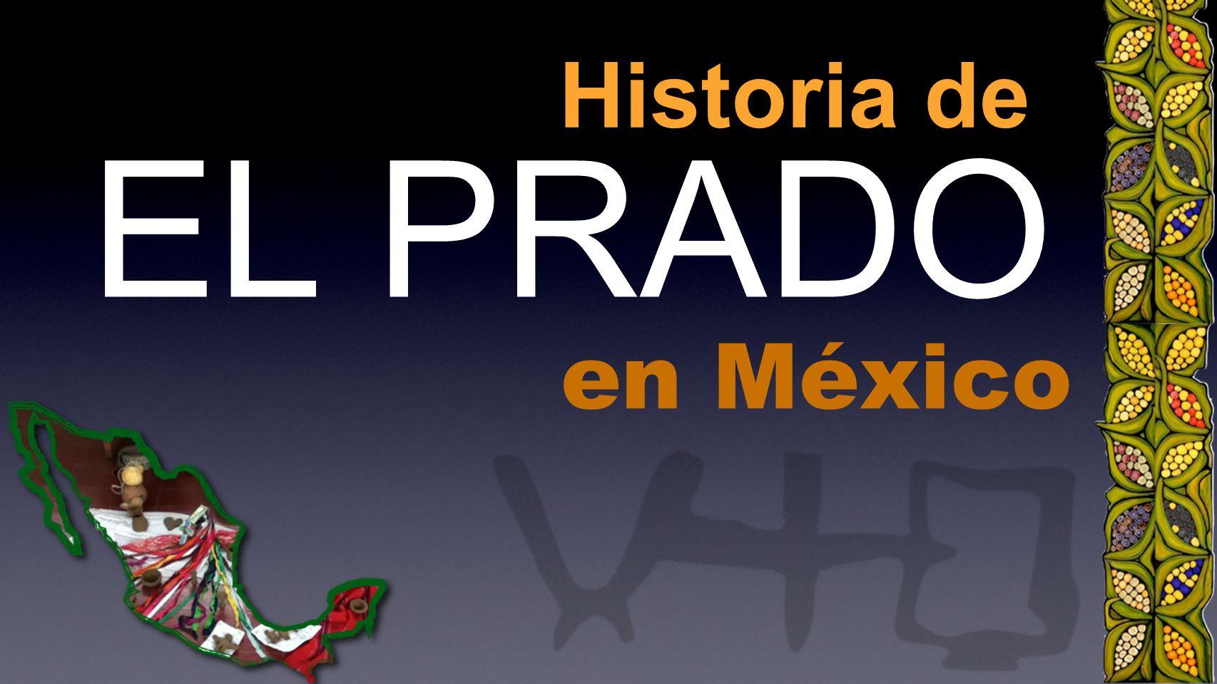 EL PRADO en México Historia de