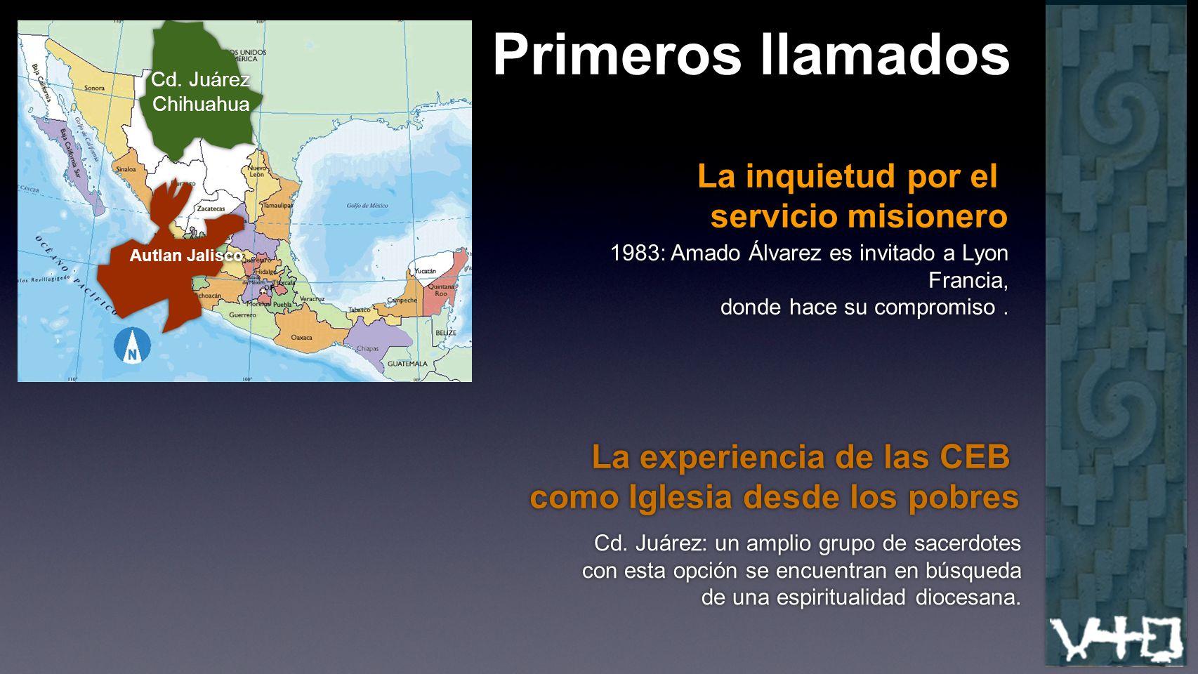 Autlan Jalisco Primeros llamados La inquietud por el servicio misionero La inquietud por el servicio misionero 1983: Amado Álvarez es invitado a Lyon Francia, donde hace su compromiso.