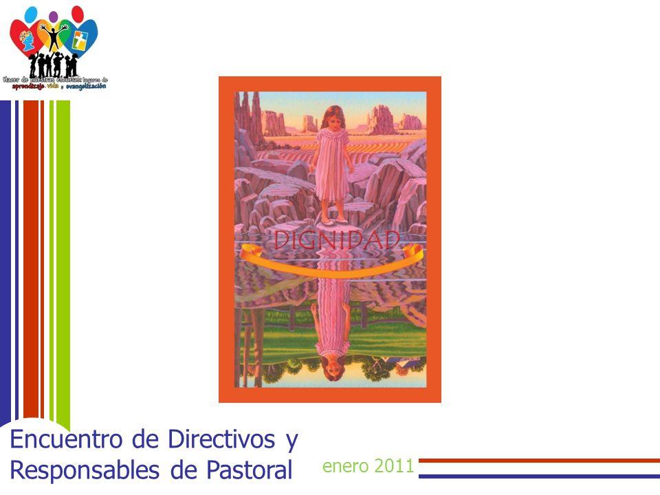 enero 2011 Encuentro de Directivos y Responsables de Pastoral