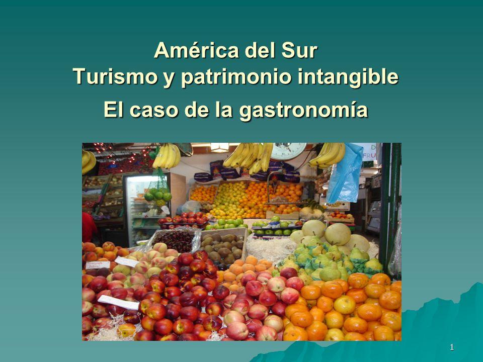 1 América del Sur Turismo y patrimonio intangible El caso de la gastronomía