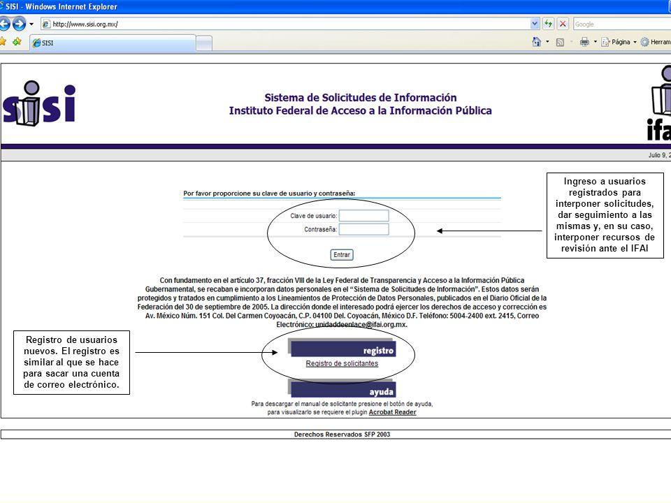 Ingreso a usuarios registrados para interponer solicitudes, dar seguimiento a las mismas y, en su caso, interponer recursos de revisión ante el IFAI Registro de usuarios nuevos.