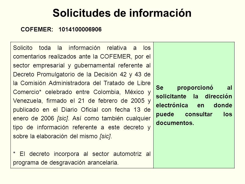 COFEMER: 1014100006906 Solicito toda la información relativa a los comentarios realizados ante la COFEMER, por el sector empresarial y gubernamental referente al Decreto Promulgatorio de la Decisión 42 y 43 de la Comisión Administradora del Tratado de Libre Comercio* celebrado entre Colombia, México y Venezuela, firmado el 21 de febrero de 2005 y publicado en el Diario Oficial con fecha 13 de enero de 2006 [sic].