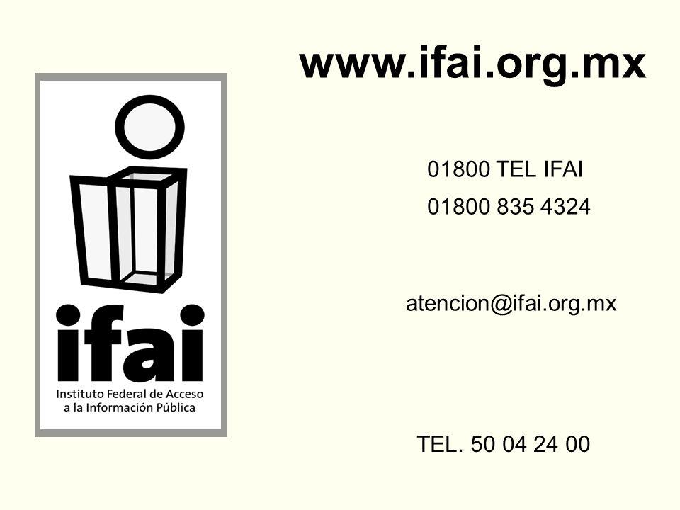 www.ifai.org.mx 01800 TEL IFAI 01800 835 4324 atencion@ifai.org.mx TEL. 50 04 24 00
