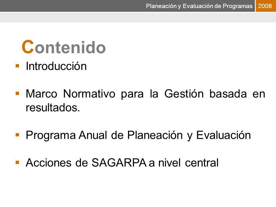 Planeación y Evaluación de Programas2008 Introducción Marco Normativo para la Gestión basada en resultados.