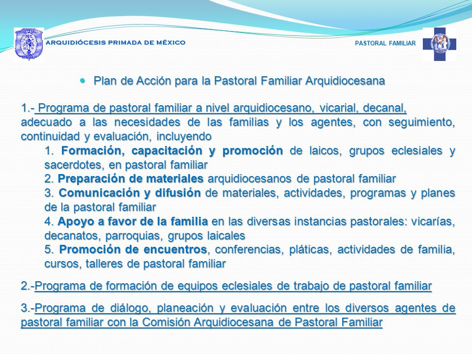PASTORAL FAMILIAR Plan de Acción para la Pastoral Familiar Arquidiocesana Plan de Acción para la Pastoral Familiar Arquidiocesana 1.- Programa de past