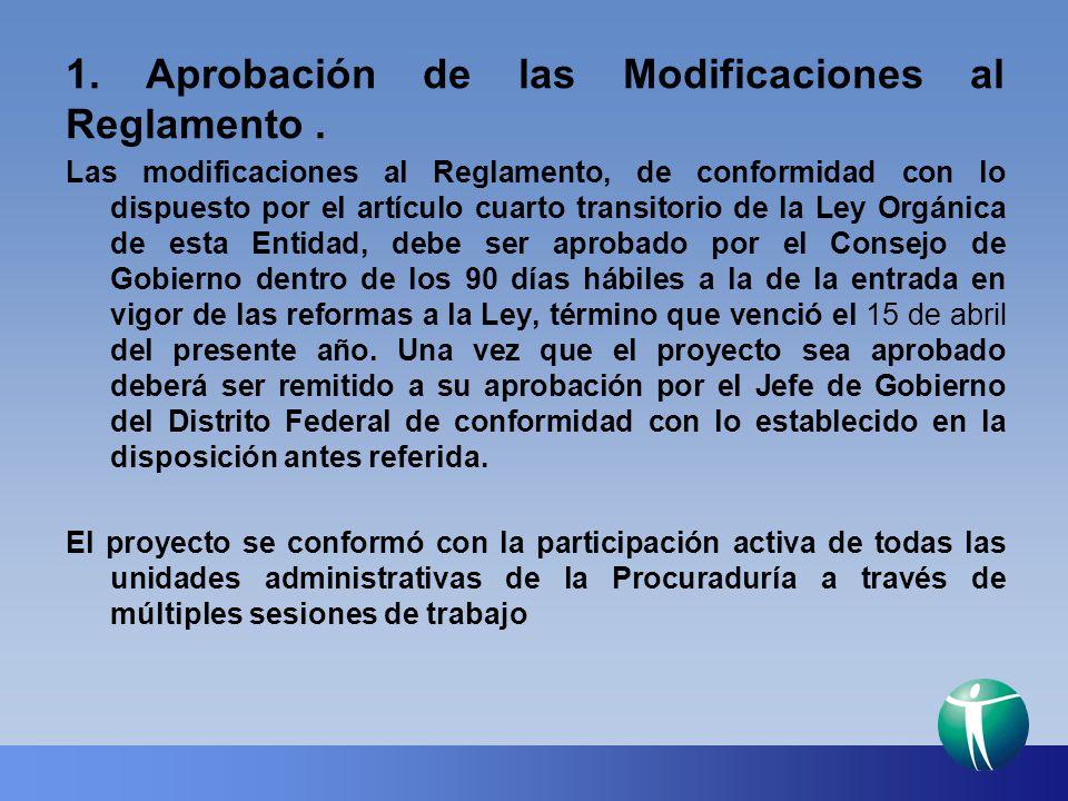 1. Aprobación de las Modificaciones al Reglamento. Las modificaciones al Reglamento, de conformidad con lo dispuesto por el artículo cuarto transitori