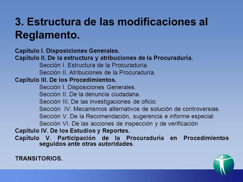 3. Estructura de las modificaciones al Reglamento. Capítulo I. Disposiciones Generales. Capítulo II. De la estructura y atribuciones de la Procuradurí