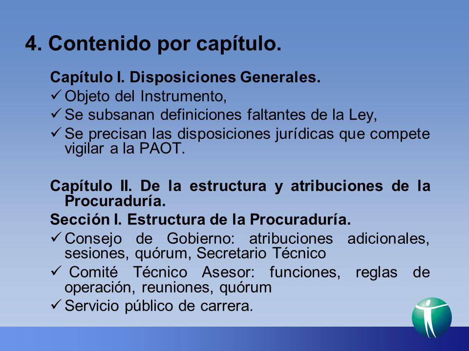 4. Contenido por capítulo. Capítulo I. Disposiciones Generales. Objeto del Instrumento, Se subsanan definiciones faltantes de la Ley, Se precisan las