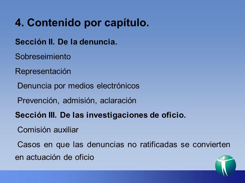 4. Contenido por capítulo. Sección II. De la denuncia. Sobreseimiento Representación Denuncia por medios electrónicos Prevención, admisión, aclaración