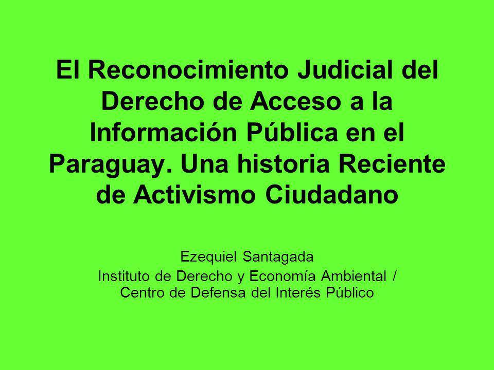 El Reconocimiento Judicial del Derecho de Acceso a la Información Pública en el Paraguay.
