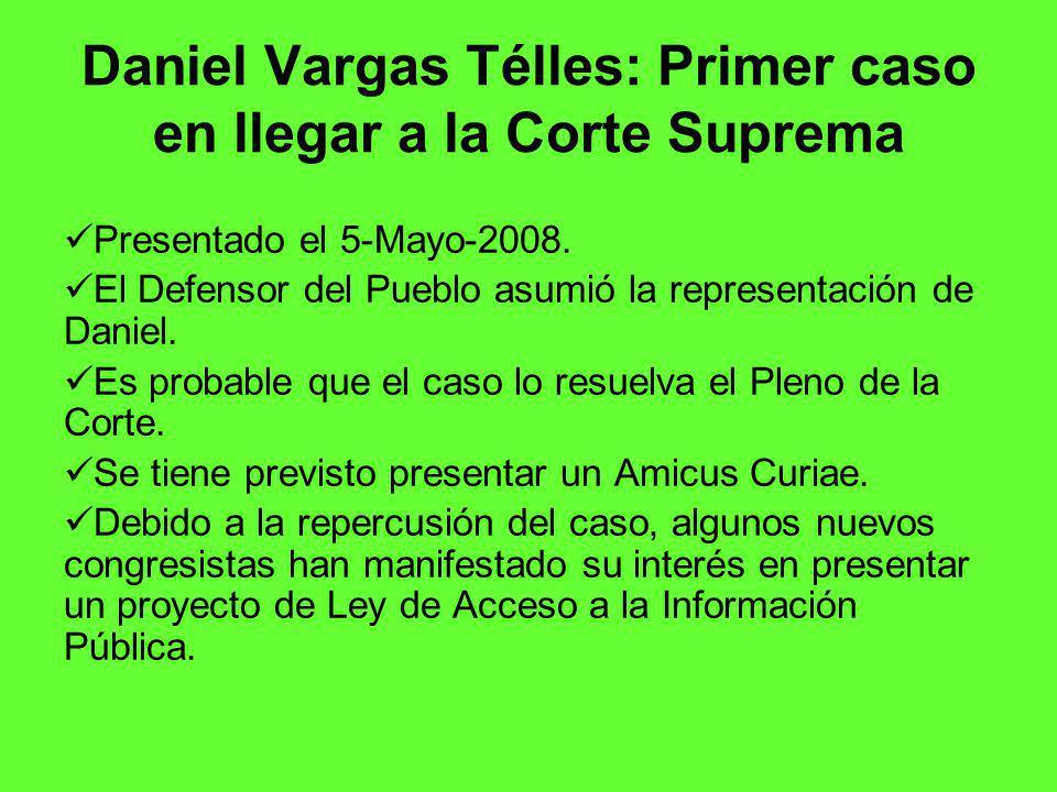 Daniel Vargas Télles: Primer caso en llegar a la Corte Suprema Presentado el 5-Mayo-2008.