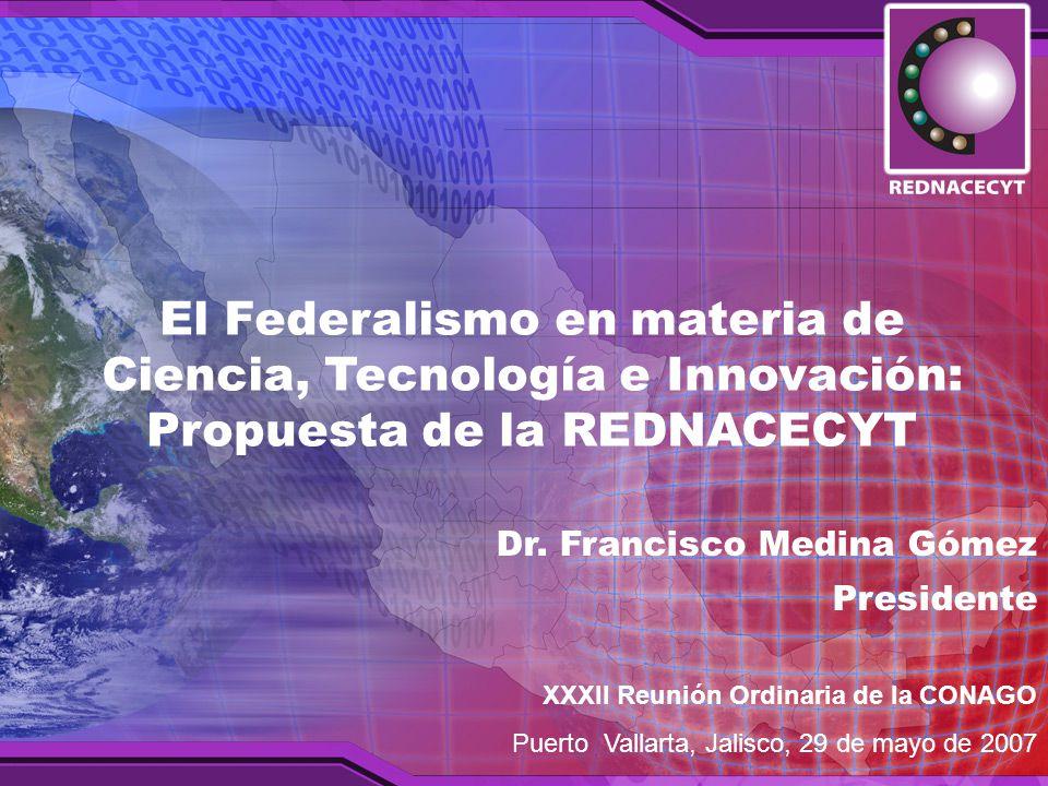 El Federalismo en materia de Ciencia, Tecnología e Innovación: Propuesta de la REDNACECYT Dr.